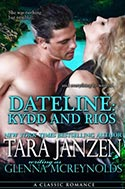 Classic Romance: Dateline: Kydd and Rios